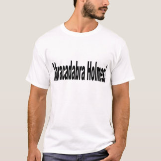 Abracadabra Holmes! T-Shirt