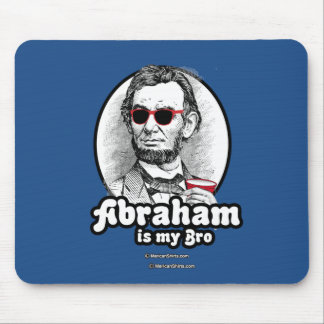 Abraham is my Bro Mouse Pad