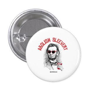 Abraham Lincoln - Abolish Sleevery 3 Cm Round Badge