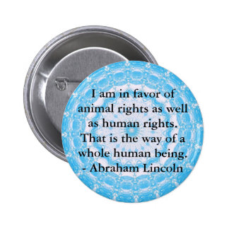 Abraham Lincoln Animal Rights Quote Pinback Button