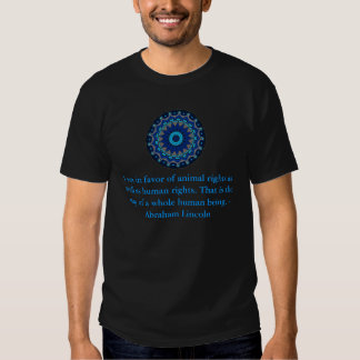 Abraham Lincoln  Animal Rights Quote T Shirt