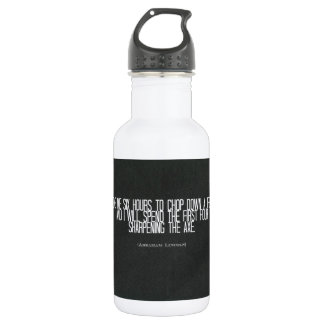 """Abraham Lincoln """"chop down a tree"""" quote 532 Ml Water Bottle"""