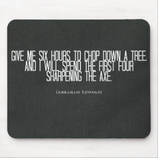 Abraham Lincoln chop down a tree quote Mouse Pads