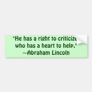 Abraham Lincoln Criticism Quote Car Bumper Sticker