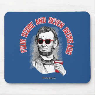 Abraham Lincoln - Four Score and Seven Beers Ago Mouse Pad