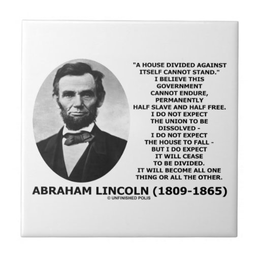 Abraham Lincoln House Divided Cannot Stand Quote Ceramic Tile