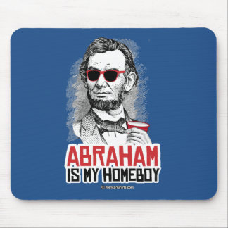 Abraham Lincoln is my Homeboy Mouse Pad