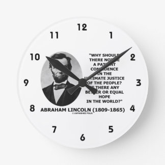Abraham Lincoln Patient Confidence Justice Quote Clock