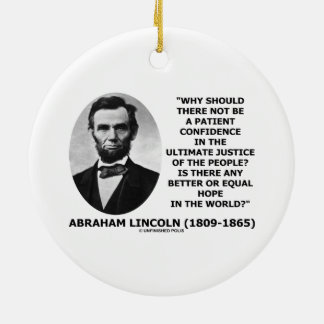 Abraham Lincoln Patient Confidence Justice Quote Ornament
