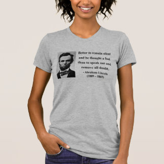 Abraham Lincoln Quote 15b T Shirt