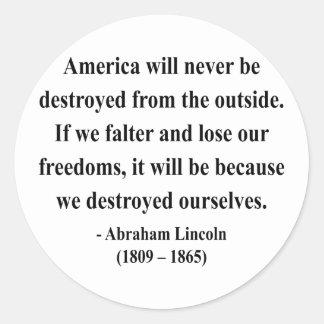 Abraham Lincoln Quote 1a Round Sticker
