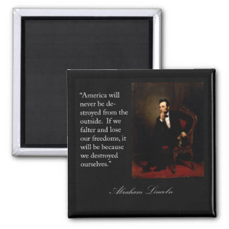 """Abraham Lincoln Quote """"America will never be..."""" Square Magnet"""