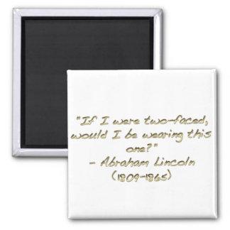 Abraham Lincoln quote Fridge Magnets