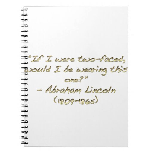 Abraham Lincoln quote Spiral Notebook