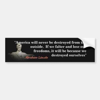 Abraham Lincoln Quote on America's Destruction Bumper Sticker