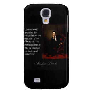 Abraham Lincoln Quote & Portrait Galaxy S4 Cases
