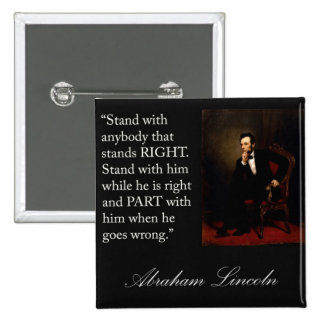 """Abraham Lincoln Quote """"Stand with anybody..."""" 15 Cm Square Badge"""