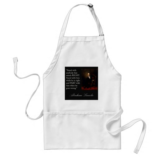 """Abraham Lincoln Quote """"Stand with anybody..."""" Aprons"""