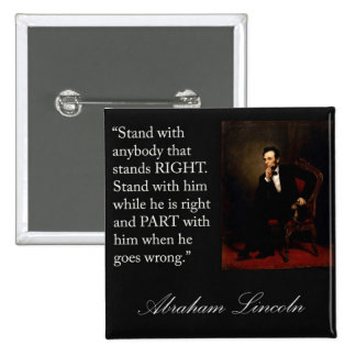 Abraham Lincoln Quote Stand with anybody Button