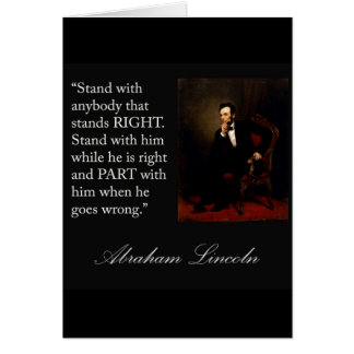 "Abraham Lincoln Quote ""Stand with anybody..."" Greeting Card"