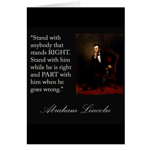 """Abraham Lincoln Quote """"Stand with anybody..."""" Card"""