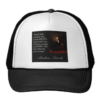 """Abraham Lincoln Quote """"Stand with anybody..."""" Hats"""