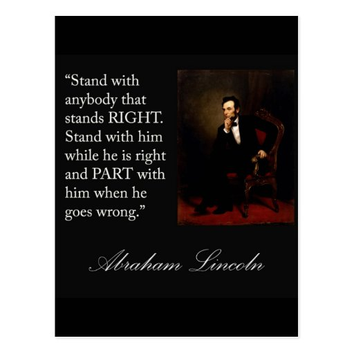 """Abraham Lincoln Quote """"Stand with anybody..."""" Post Card"""