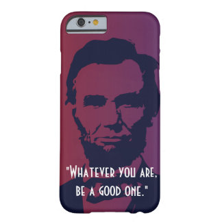 Abraham Lincoln Quotes iPhone 6 case