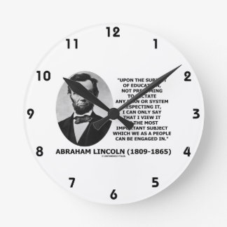 Abraham Lincoln Upon The Subject Of Education Round Clock