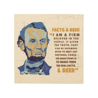Abrham Lincoln beer Quote Wood Wall Art