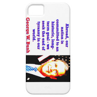 Abroad Our Nation Is Committed - G W Bush Barely There iPhone 5 Case