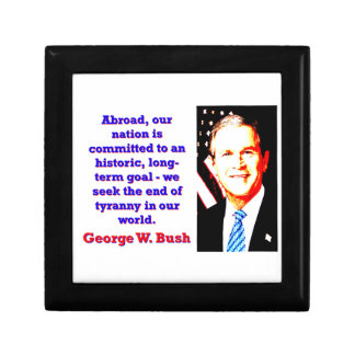 Abroad Our Nation Is Committed - G W Bush Gift Box
