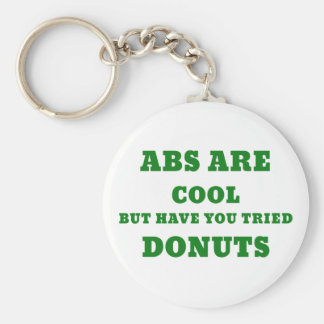 Abs are Cool but have you tried Donuts Key Ring