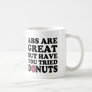 Abs are great but have you tried Donuts funny mug