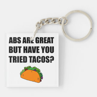ABS Great Tried Tacos Double-Sided Square Acrylic Key Ring