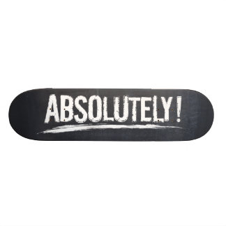 ABSOLUTELY! Bold Lettering on distressed black 20 Cm Skateboard Deck