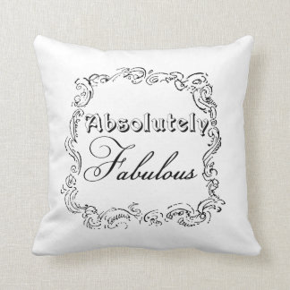 Absolutely Fabulous Quote Throw Pillow