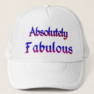 Absolutely Fabulous_ Trucker Hat