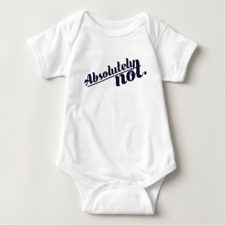Absolutely Not Baby Bodysuit