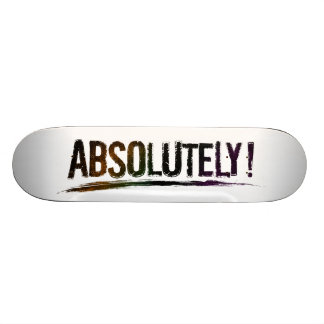 ABSOLUTELY Positive Bold Distressed Lettering Skateboards
