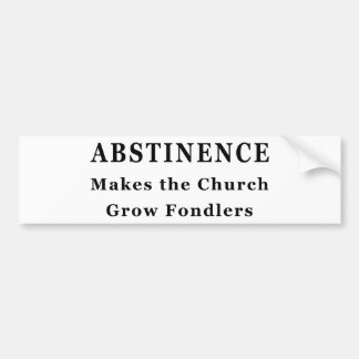 Abstinence Makes Fondlers Bumper Sticker