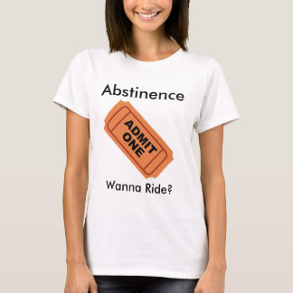 Abstinence only admit one T-Shirt