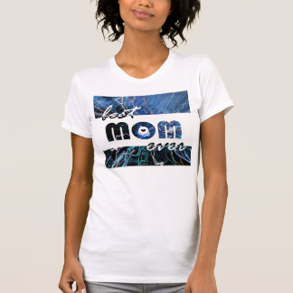 Abstract Fire Best Mom Ever Tees