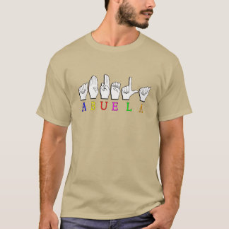 ABUELA ASL FINGERSPELLED GRANDMOTHER T-Shirt