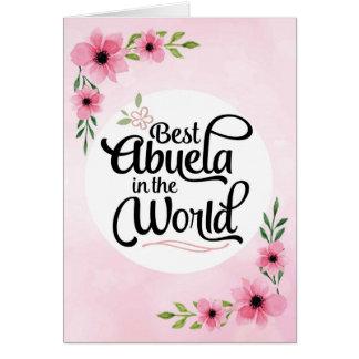 Abuela Birthday - Best Abuela in the World Card