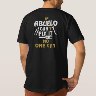 ABUELO CAN FIX IT! T-Shirt