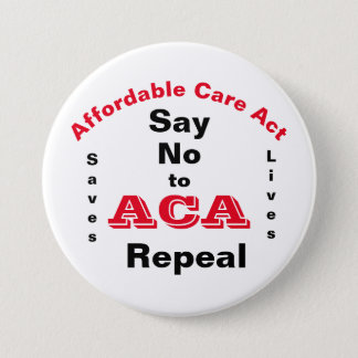 ACA Saves Lives Say No to Repeal Button