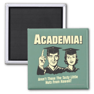 Academia: Tasty Nuts From Hawaii Square Magnet