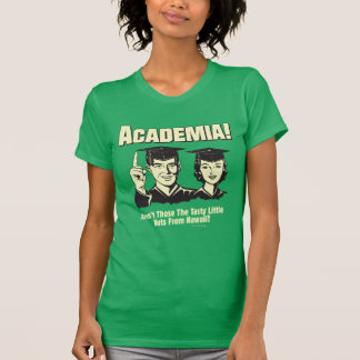 Academia: Tasty Nuts From Hawaii Tee Shirt