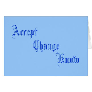 Accept, Change, Know Card